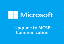 Upgrade to MCSE Communication