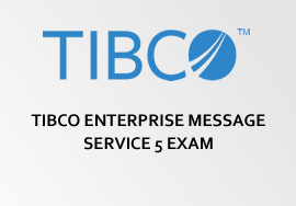 TIBCO ENTERPRISE MESSAGE SERVICE 5 EXAM