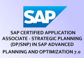 SAP CERTIFIED APPLICATION ASSOCIATE - STRATEGIC PLANNING (DP/SNP) IN SAP ADVANCED PLANNING AND OPTIMIZATION 7.0