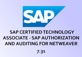SAP CERTIFIED TECHNOLOGY ASSOCIATE - SAP AUTHORIZATION AND AUDITING FOR NETWEAVER 7.31