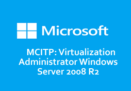 MCITP: Virtualization Administrator Windows Server 2008 R2