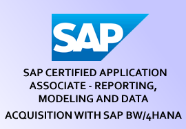 SAP CERTIFIED APPLICATION ASSOCIATE - REPORTING, MODELING AND DATA ACQUISITION WITH SAP BW/4HANA