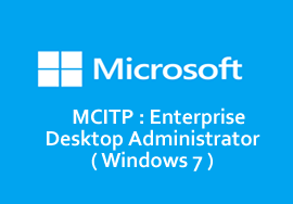MCITP : Enterprise Desktop Administrator ( Windows 7 )