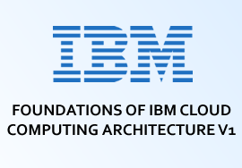 FOUNDATIONS OF IBM CLOUD COMPUTING ARCHITECTURE V1