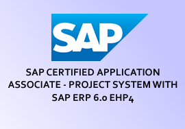 SAP CERTIFIED APPLICATION ASSOCIATE - PROJECT SYSTEM WITH SAP ERP 6.0 EHP4
