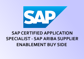 SAP CERTIFIED APPLICATION SPECIALIST - SAP ARIBA SUPPLIER ENABLEMENT BUY SIDE