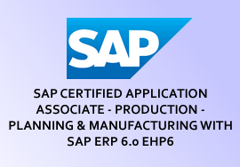 SAP CERTIFIED APPLICATION ASSOCIATE - PRODUCTION - PLANNING & MANUFACTURING WITH SAP ERP 6.0 EHP6