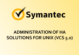 ADMINISTRATION OF HA SOLUTIONS FOR UNIX (VCS 5.0)