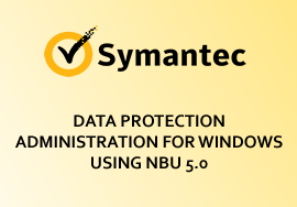 DATA PROTECTION ADMINISTRATION FOR WINDOWS USING NBU 5.0