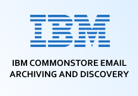 IBM COMMONSTORE EMAIL ARCHIVING AND DISCOVERY