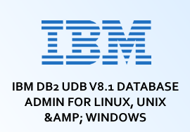 IBM DB2 UDB V8.1 DATABASE ADMIN FOR LINUX, UNIX & WINDOWS